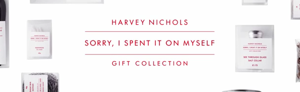 The Harvey Nichols 'Sorry I Spent It On Myself' Gift Collection