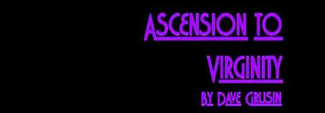 Song 42: Ascension to Virginity - Dave Grusin